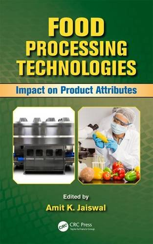 9781482257540: Food Processing Technologies: Impact on Product Attributes