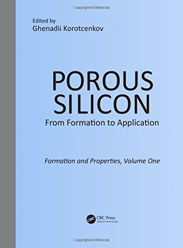 9781482264548: Porous Silicon: From Formation to Application: Formation and Properties, Volume One (Volume 1)