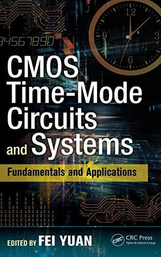 9781482298734: CMOS Time-Mode Circuits and Systems: Fundamentals and Applications (Devices, Circuits, and Systems)