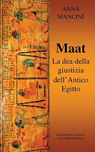 9781482301472: Maat, La Dea della Giustizia dell'Antico Egitto (Italian Edition)