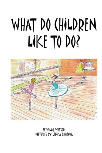 9781482302691: What Do Children Like To Do?
