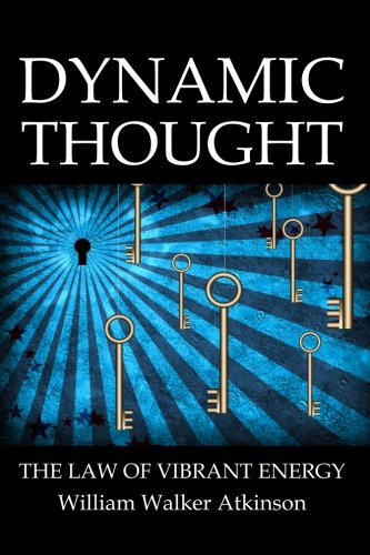 9781482304367: Dynamic Thought: The Law of Vibrant Energy