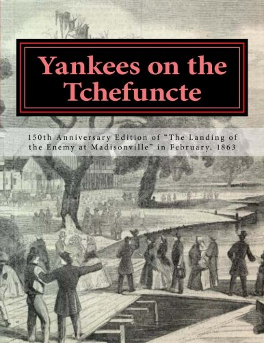 9781482304817: Yankees on the Tchefuncte: 150th Anniversary Edition
