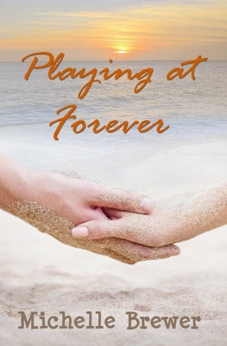 9781482305104: Playing at Forever