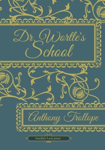 9781482305418: Dr. Wortle's School (Another Leaf Press)
