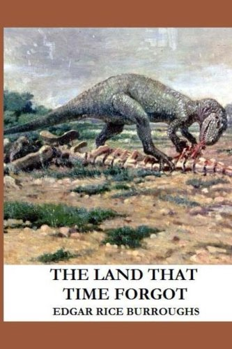 The Land That Time Forgot (1482305682) by Burroughs, Edgar Rice
