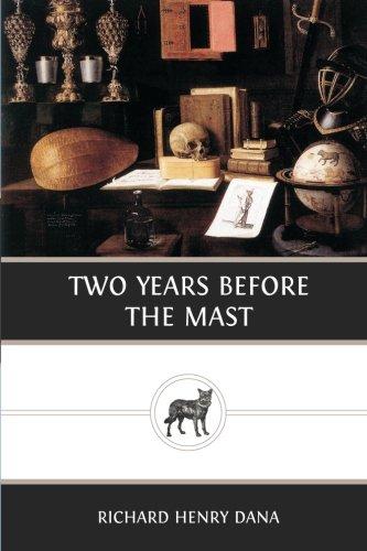 Two Years Before the Mast: Dana, Richard Henry