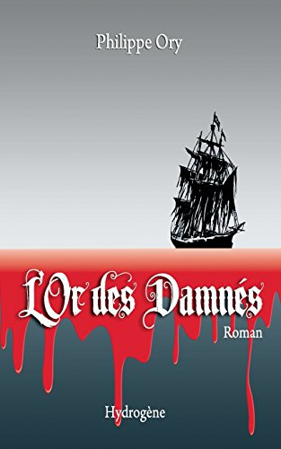 9781482306859: L'Or des Damnés (French Edition)