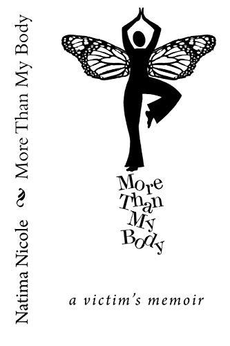 9781482307597: More than my Body: a victim's memoir (Volume 1)