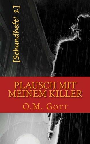9781482308778: Plausch mit meinem Killer: 1 (Schundheft)