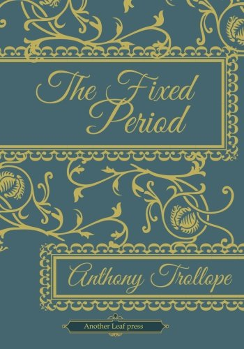 9781482308822: The Fixed Period (Another Leaf Press)