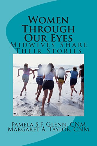 9781482309041: Women Through Our Eyes: Midwives Share Their Tales