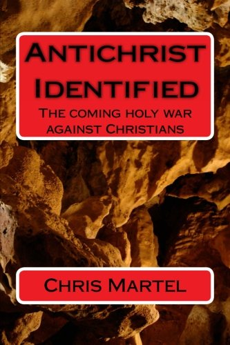 9781482309232: AntiChrist Identified: The Coming Holy War Against Chrisitians