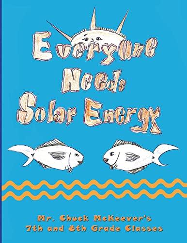 9781482310528: Everyone Needs Solar Energy
