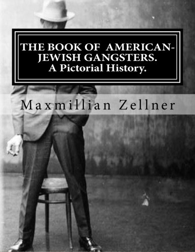 9781482311075: The Book of American-Jewish Gangsters: A Pictorial History.