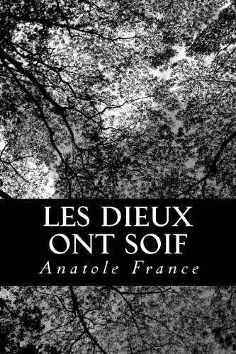 9781482312973: Les Dieux ont soif (French Edition)