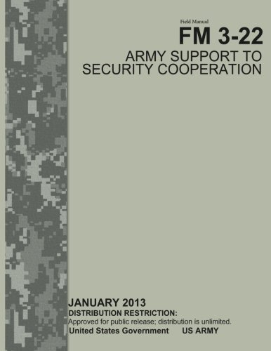 9781482313031: Field Manual FM 3-22 Army Support to Security Cooperation January 2013