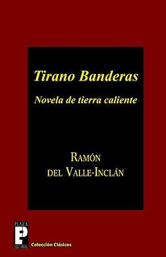 9781482313451: Tirano Banderas: Novela de tierra caliente (Spanish Edition)
