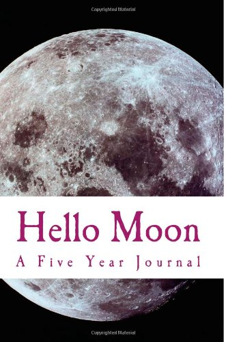 9781482313932: Hello Moon: A Five Year..One Line at a Time Personal Diary