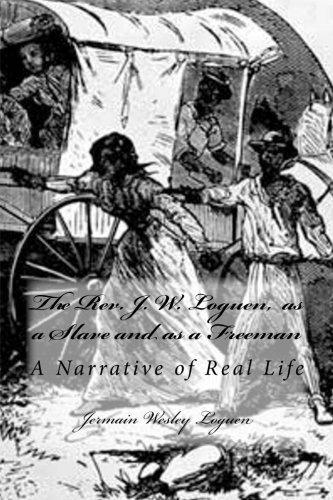 9781482314281: The Rev. J. W. Loguen, as a Slave and as a Freeman: A Narrative of Real Life