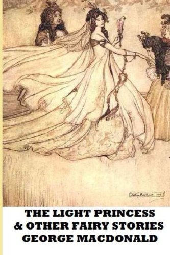 9781482314984: The Light Princess and Other Fairy Stories