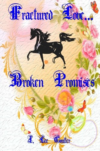 9781482315387: Fractured Love...Broken Promises