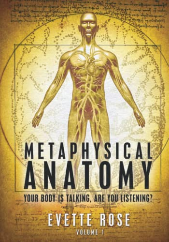 9781482315820: Metaphysical Anatomy: Your body is talking, are you listening?