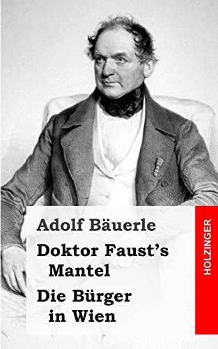 9781482315998: Doktor Faust's Mantel / Die Bürger in Wien (German Edition)