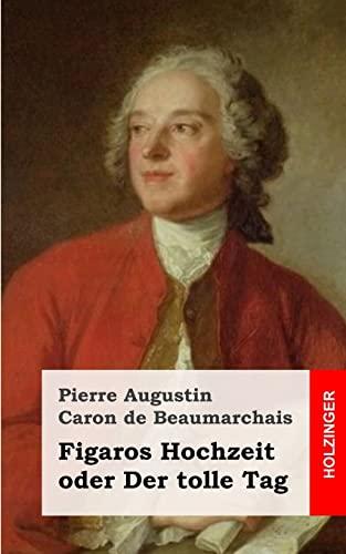9781482316124 Figaros Hochzeit Oder Der Tolle Tag German Edition Abebooks De Beaumarchais Pierre Augustin Caron 1482316129