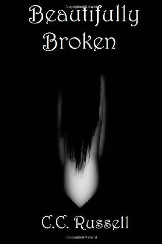 Beautifully Broken: Book 1: Russell, C.C