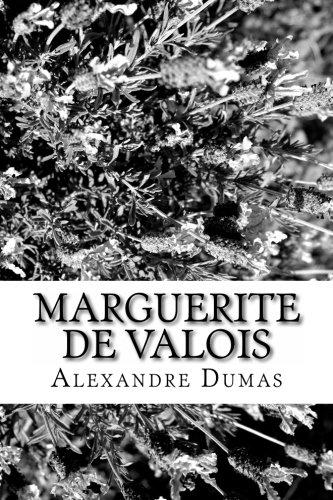 Marguerite De Valois: Alexandre Dumas