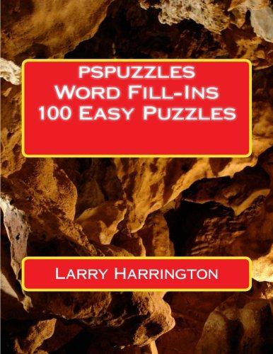 pspuzzles Word Fill-Ins 100 Easy Puzzles: Harrington, Larry J