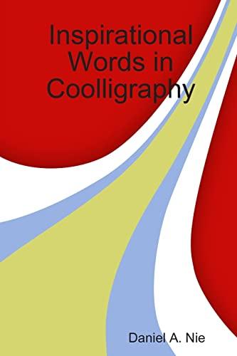 Inspirational Words in Coolligraphy: Daniel Nie