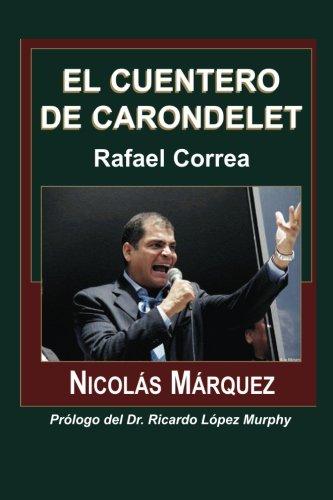 El cuentero de Carondelet (Spanish Edition): Nicolas Marquez