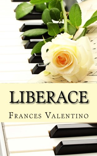 9781482318814: Liberace: The Unofficial Biography