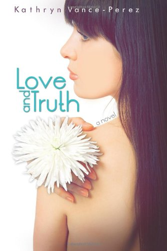 9781482319712: Love and Truth