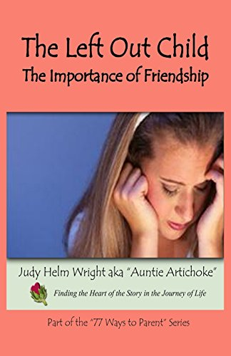 9781482319927: The Left Out Child: The Importance of Friendship (77 Ways to Parent Series)