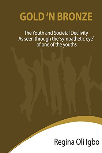 9781482320367: Gold 'N Bronze: The Youth and Societal Declivity as seen by the Sympathetic Eye of One of The Youth