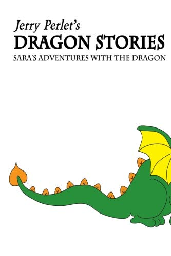 9781482321166: Jerry Perlet's Dragon Stories: Sara's Adventures with the Dragon
