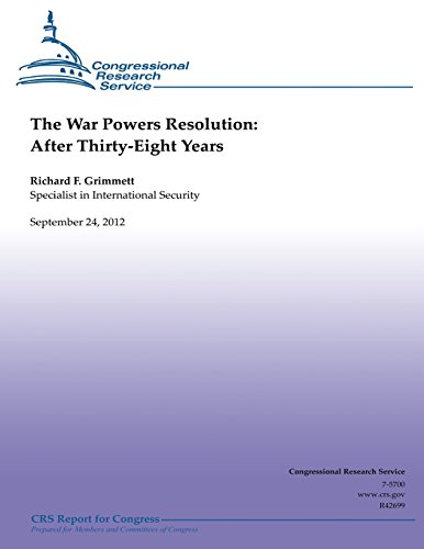 9781482321579: The War Powers Resolution: After Thirty-Eight Years