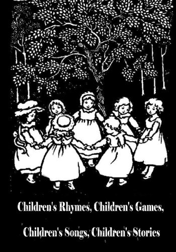 9781482323108: Children's Rhymes, Children's Games, Children's Songs, Children's Stories (Large Print)
