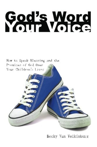 9781482323115: God's Word, Your Voice How to Speak Blessing and the Promises of God Over Your Children's Life