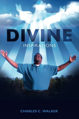 Divine Inspirations: Walker, Charles C