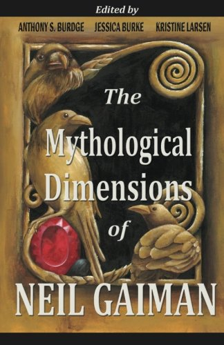 9781482326802: The Mythological Dimensions of Neil Gaiman