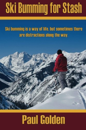 9781482327229: Ski Bumming for Stash