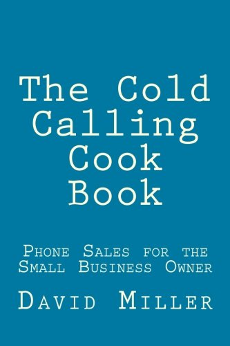 9781482327915: The Cold Calling Cook Book: Phone Sales for the Small Business Owner