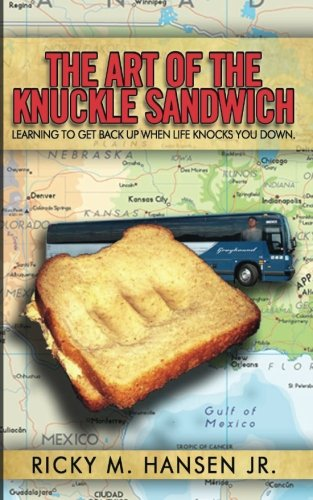 9781482328899: The Art of the Knuckle Sandwich: Learning to get back up when life knocks you down.