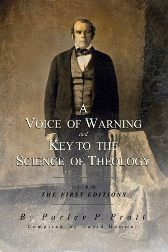 A Voice of Warning and Key to the Science of Theology: Pratt, Parley P.