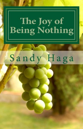9781482331349: The Joy of Being Nothing