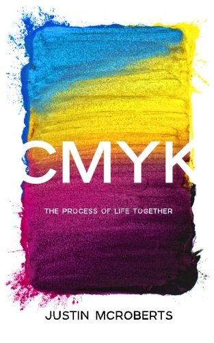 9781482331936: CMYK: The Process of Life Together: Text Only Version